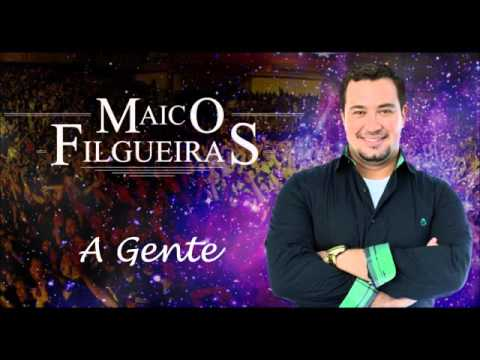 Maico Filgueiras - A Gente