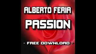 Alberto Feria   Passion Original Mix FREE DOWNLOAD