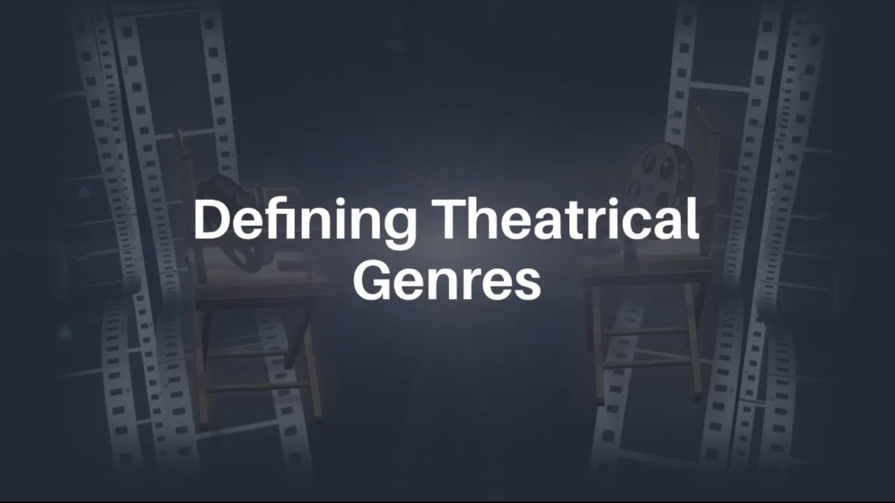 Defining Theatrical Genres