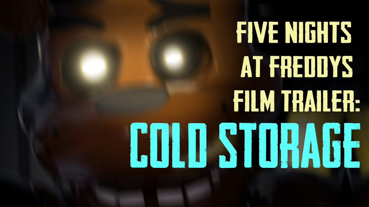 FIVE NIGHTS AT FREDDYu0027S OFFICIAL TRAILER   COLD STORAGE   YouTube