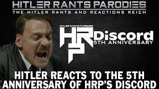 Hitler reacts to the 5th anniversary of HRP's Discord server