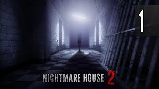 NIGHTMARE HOUSE 2 - Walkthrough Part 1 Gameplay [1080p HD 60FPS PC] No Commentary