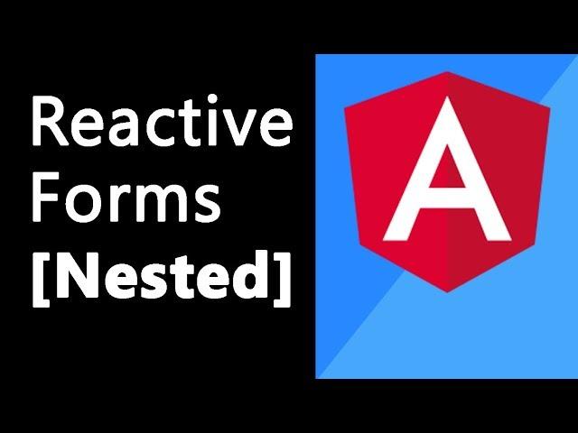 Angular 5+ Reactive Forms [Nested]