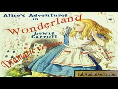 ALICE IN WONDERLAND by Lewis Carroll - complete audiobook - dramatic version