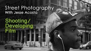 Street Photography: Shooting & Developing Film