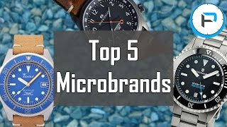 Top 5 Microbrands to Watch in 2017 - My Favorite Watch Microbrands