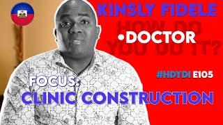 #HDYDI HOW DO YOU DO IT? S1•E5: Dr. Kinsly Fidele