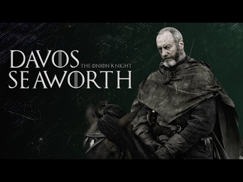 Ser Davos Seaworth | The Onion Knight [GoT]
