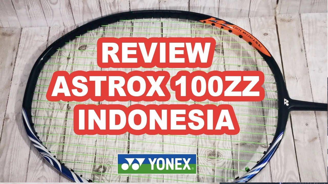 review raket badminton yonex astrox 100zz indonesia