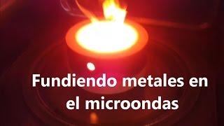 Fundiendo metales en el horno microondas