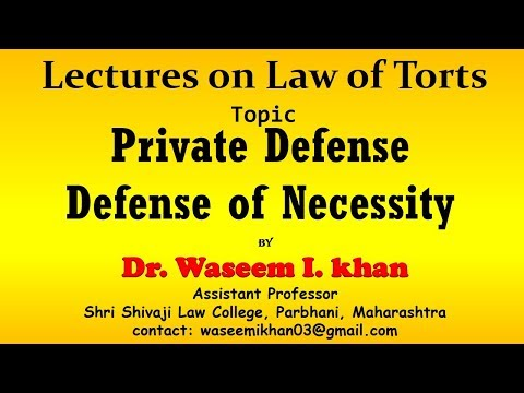 Private Defense | defense of Necessity | defenses in tort | justification of Tort