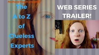The A to Z of Clueless Experts (web series trailer)