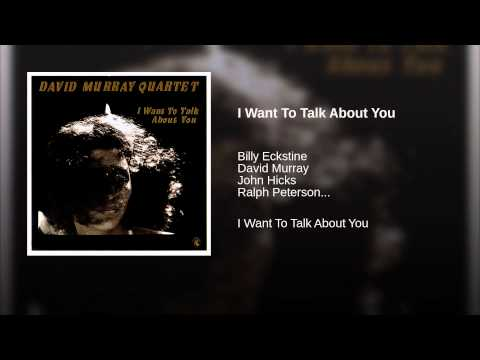 I Want To Talk About You