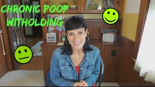 Poop Series #4 | Chronic Poop Withholding |