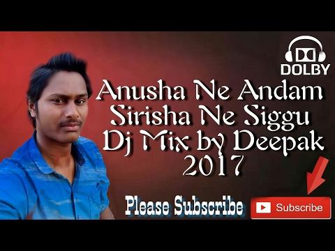 Anusha Ni Andam Sirisha Ni Siggu Song v.r Sairat mix by dj Deepak New 2017