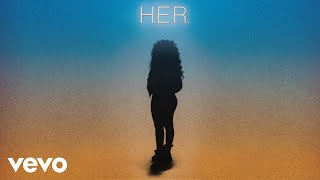 HER - Best Part Audio ft Daniel Caesar