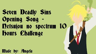Download Seven Deadly Sins Opening Song - Netsujou no Spectrum 10 Hours Challenge
