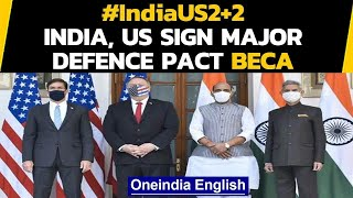 India-US 2+2 Dialogue: India, US ink strategic defence pact days before US Polls|Oneindia News