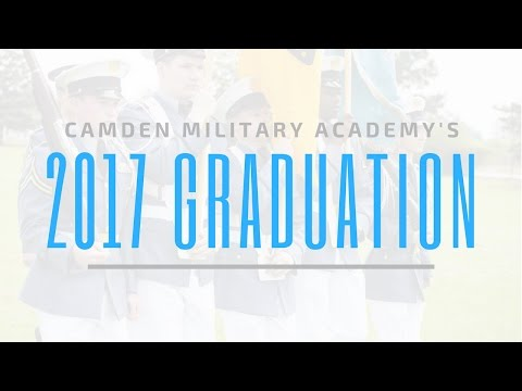 Camden Military Academy's 2017 Graduation Highlights