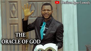 Denilson Igwe Comedy - The oracle of God