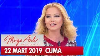 Müge Anlı ile Tatlı Sert 22 Mart 2019 Cuma  - Tek Parça