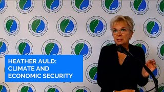 Heather Auld - Climate Change and Economic Security