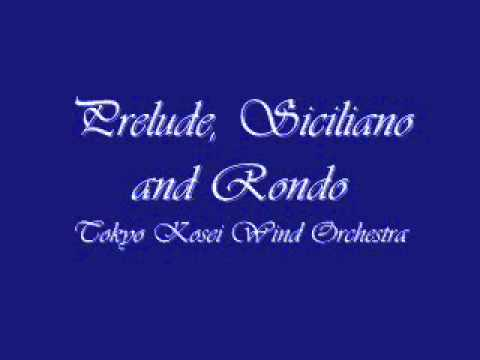 Prelude, Siciliano and Rondo.Tokyo Kosei Wind Orchestra.
