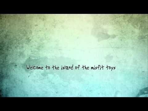 Island of the Misfit Toys Lyric Video
