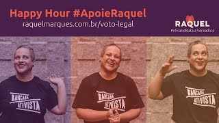 Happy Hour #ApoieRaquel
