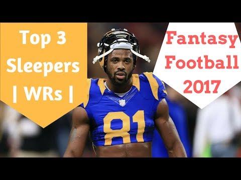 Top 3 Sleepers | 2017 Fantasy Football | Wide Receivers