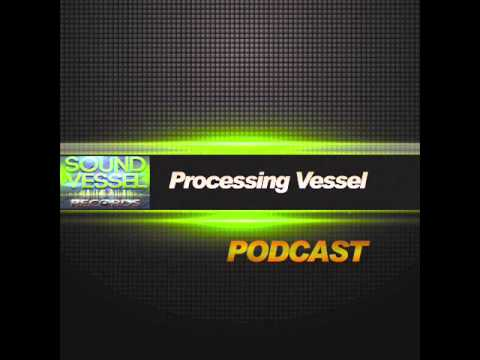 Sound Vessel Records Podcast 001 - Processing Vessel