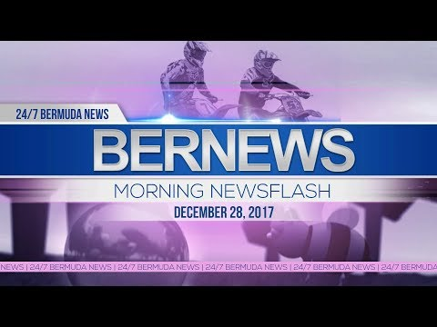 Bernews Newsflash For Thursday December 28, 2017