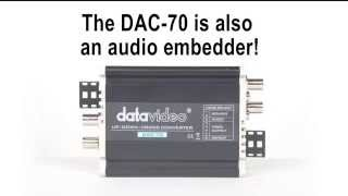 The Datavideo DAC-70 is also an Audio Embedder!