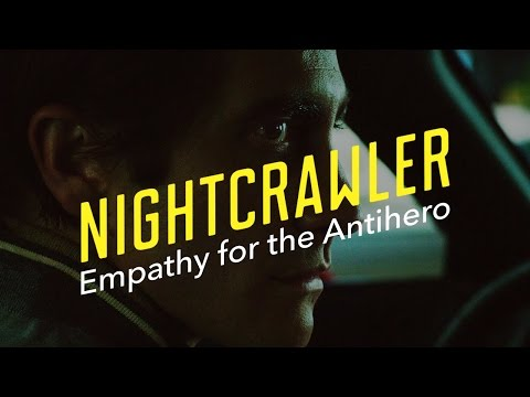 Nightcrawler — Empathy for the Antihero