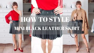 MINI BLACK LEATHER SKIRT: 10 OUTFITS