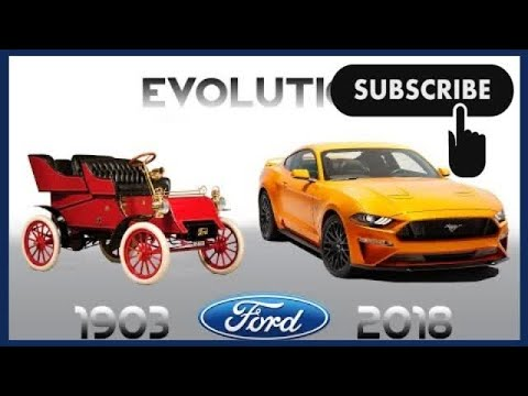 FORD - EVOLUTION From 1903-2018