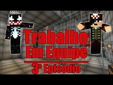 """Minecraft: Aventura - """"Tralho em Equipe!"""" - Episódio 3"""