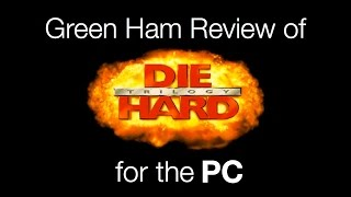 Die Hard Trilogy for PC - Green Ham Gaming Review
