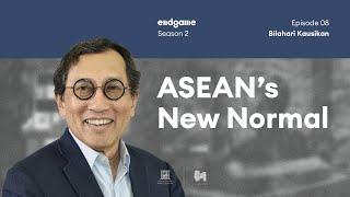 ASEAN's New Normal: The Future is Multipolar - Bilahari Kausikan | Endgame S2E08