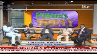 POLITICS TODAY: PMB'S EXECUTIVE ORDER 6 - Implication For Anti-Corruption Fight