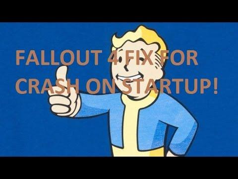 FALLOUT 4 STARTUP FIX! NEW GAME CRASH SEMI-FIX! WORKING 100%!