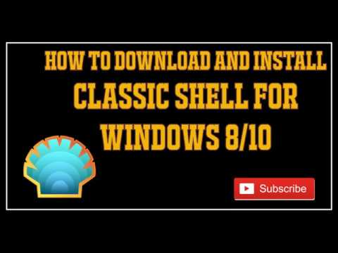 How To Download And Install Classic Shell For Windows 8/10 2018