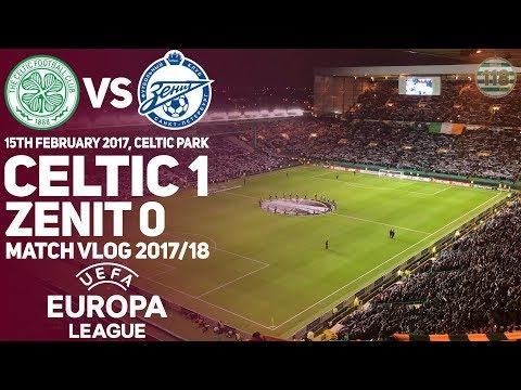 Celtic 1-0 Zenit 15/02/18 - Match Clips/Vlog - Europa League L32 2017/18