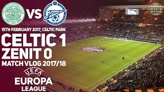 Celtic 1-0 Zenit 15/02/18 - Match Clips/Vlog - Europa League L32 2017/18