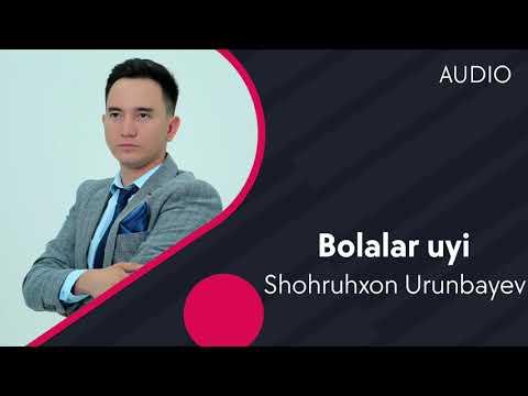 Shohruhxon Urunbayev - Bolalar Uyi