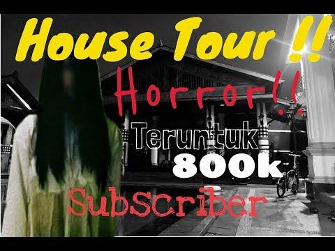 HOUSE TOUR HORROR ! DEMI 800K SUBSCRIBER ! SEREM ! #Part1
