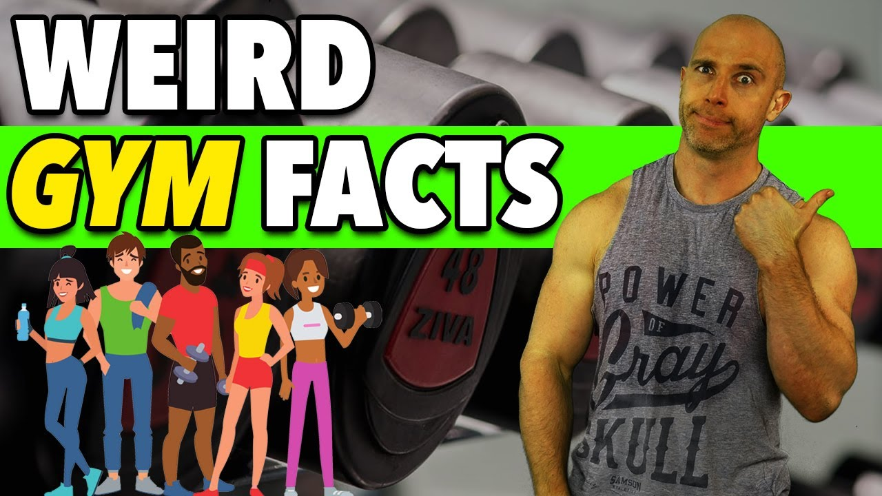 7 Really WEIRD GYM FACTS That Will Blow Your Mind!