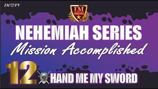 #IM Media | #Nehemiah  |  Mission Accomplished