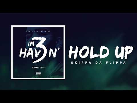Skippa Da Flippa - Hold Up (Official Audio)