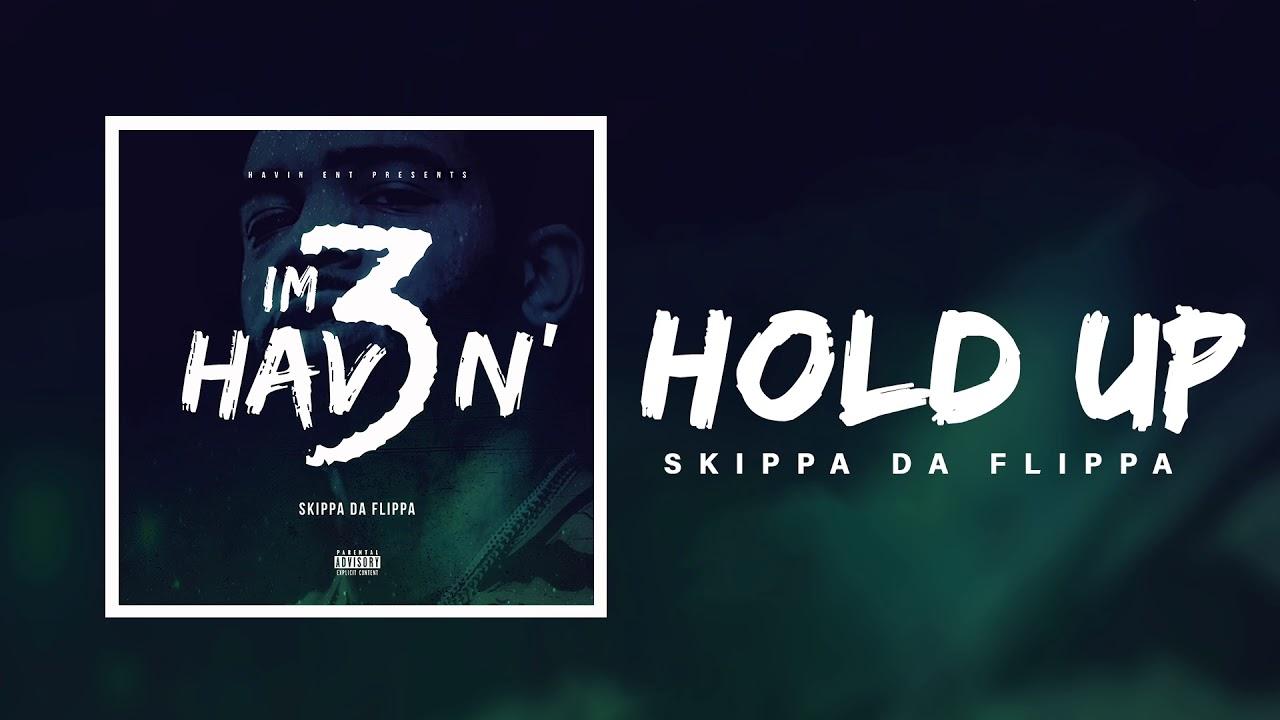 Download Skippa Da Flippa - Hold Up (Official Audio)